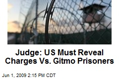 Judge: US Must Reveal Charges Vs. Gitmo Prisoners