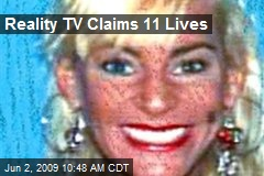Reality TV Claims 11 Lives