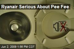 Ryanair Serious About Pee Fee