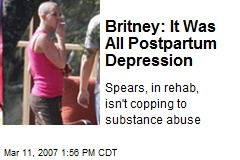 Britney: It Was All Postpartum Depression