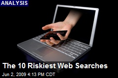The 10 Riskiest Web Searches