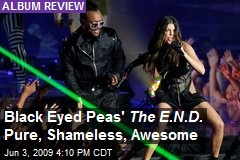 Black Eyed Peas' The E.N.D. Pure, Shameless, Awesome