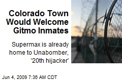 Colorado Town Would Welcome Gitmo Inmates