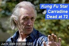 Kung Fu Star Carradine Dead at 72