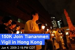 150K Join Tiananmen Vigil in Hong Kong