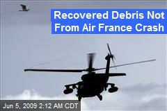 Recovered Debris Not From Air France Crash