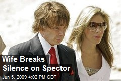 Wife Breaks Silence on Spector