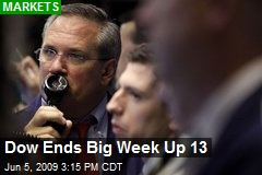Dow Ends Big Week Up 13