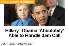 Hillary: Obama 'Absolutely' Able to Handle 3am Call