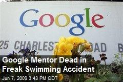 Google Mentor Dead in Freak Swimming Accident