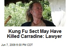 Kung Fu Sect May Have Killed Carradine: Lawyer