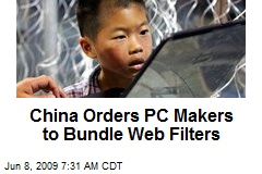 China Orders PC Makers to Bundle Web Filters