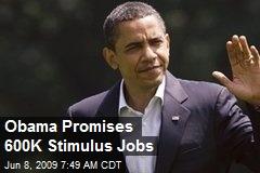 Obama Promises 600K Stimulus Jobs