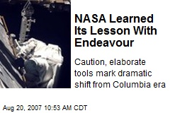 NASA Learned Its Lesson With Endeavour