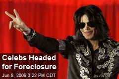 Celebs Headed for Foreclosure