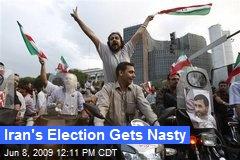 Iran's Election Gets Nasty