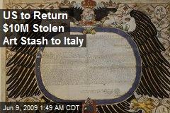 US to Return $10M Stolen Art Stash to Italy