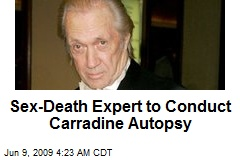 Sex-Death Expert to Conduct Carradine Autopsy