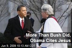 More Than Bush Did, Obama Cites Jesus