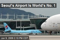 Seoul's Airport Is World's No. 1
