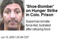 'Shoe-Bomber' on Hunger Strike in Colo. Prison