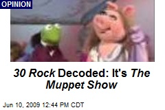 30 Rock Decoded: It's The Muppet Show