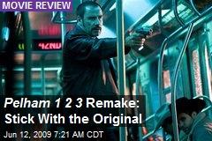 Pelham 1 2 3 Remake: Stick With the Original