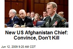 New US Afghanistan Chief: Convince, Don't Kill