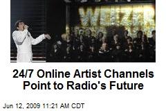 24/7 Online Artist Channels Point to Radio's Future