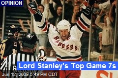 Lord Stanley's Top Game 7s