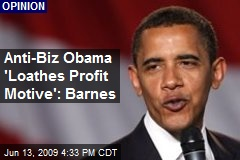 Anti-Biz Obama 'Loathes Profit Motive': Barnes