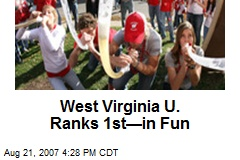West Virginia U. Ranks 1st—in Fun