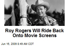 Roy Rogers Will Ride Back Onto Movie Screens