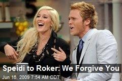 Speidi to Roker: We Forgive You