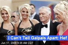 I Can't Tell Galpals Apart: Hef