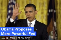 Obama Proposes More Powerful Fed