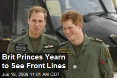 Brit Princes Yearn to See Front Lines