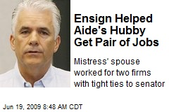 Ensign Helped Aide's Hubby Get Pair of Jobs
