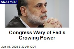 Congress Wary of Fed's Growing Power