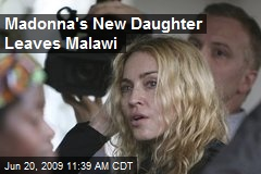 Madonna's New Daughter Leaves Malawi