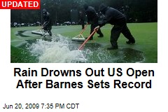 Rain Drowns Out US Open After Barnes Sets Record