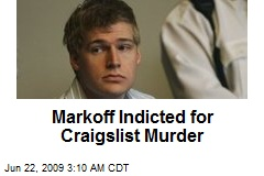 Markoff Indicted for Craigslist Murder