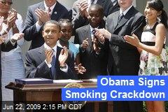 Obama Signs Smoking Crackdown