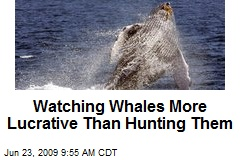 Watching Whales More Lucrative Than Hunting Them