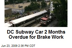 DC Subway Car 2 Months Overdue for Brake Work