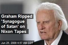 Graham Ripped 'Synagogue of Satan' on Nixon Tapes