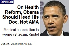 On Health Reform, Obama Should Heed His Doc, Not AMA
