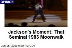Jackson's Moment: That Seminal 1983 Moonwalk