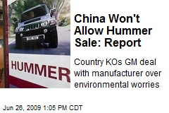 China Won't Allow Hummer Sale: Report