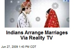 Indians Arrange Marriages Via Reality TV